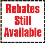 Rebates still available!